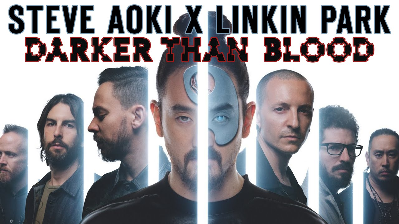 "Steve Aoki X Linkin Park: ""Darker Than Blood"""