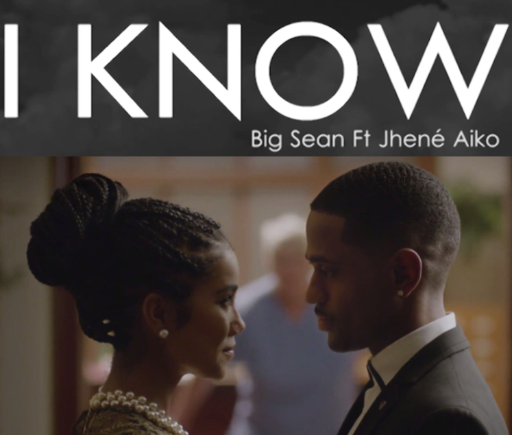 "Big Sean feat. Jhené Aiko: ""I Know"""