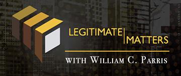 Legitimate Matters with William Parris.
