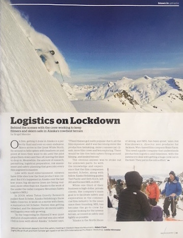 Backcountry Magazine, March 2016   A profile on Anchorage, AK-based Mountain Safety Logistics and the company role in ski movie safety and industry messages