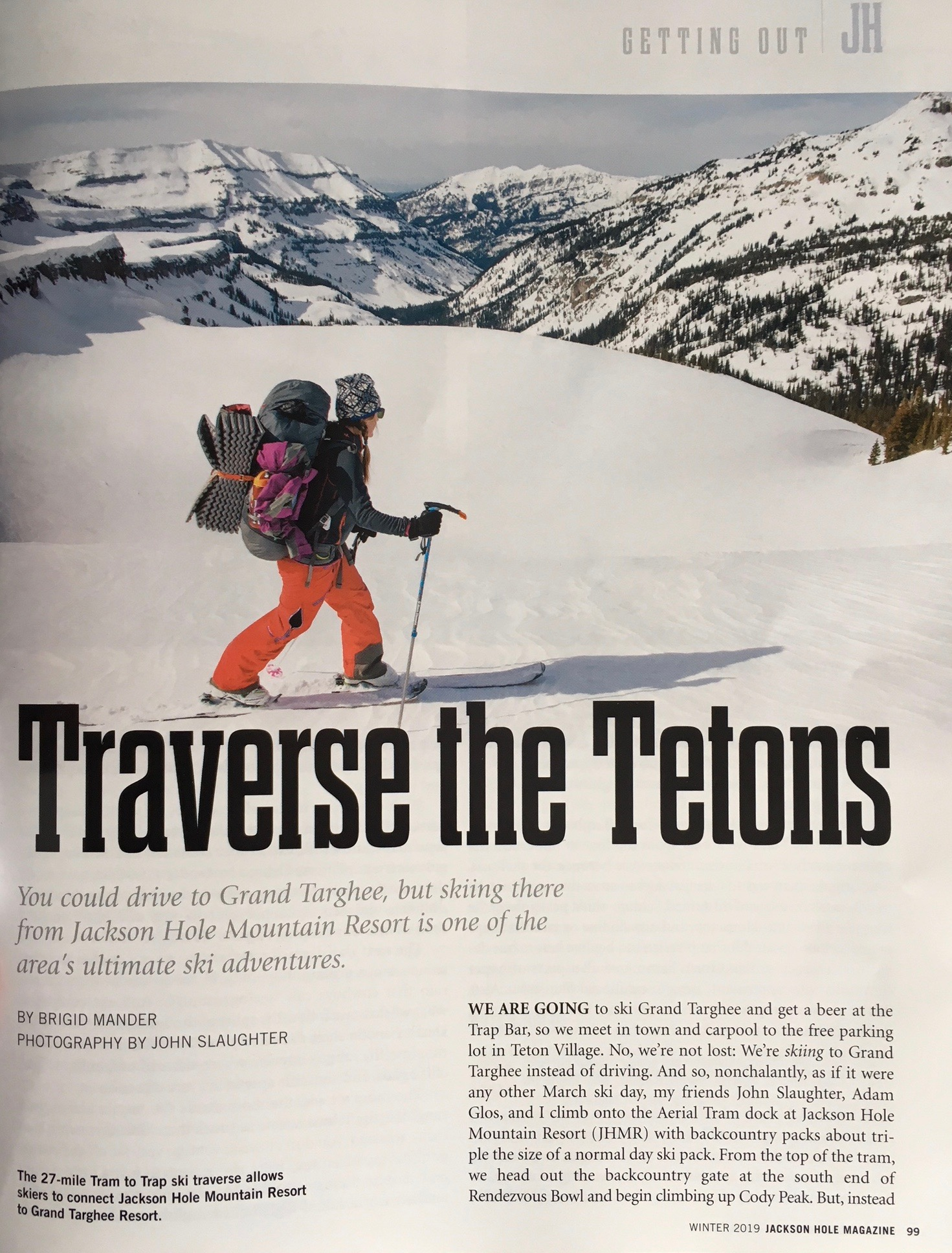 Jackson Hole Magazine, Winter 2018-2019    A story about a multi-day freeski traverse I took with two friends, across the Teton Range from Jackson Hole Mountain Resort to Grand Targhee.