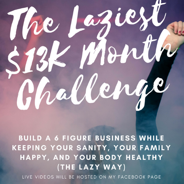 The Laziest $13K month challenge (2).png