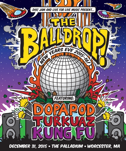 THE BALL DROP RETURNS!   Disc Jam Music Festival   &   Live For Live Music   PRESENT THE 2015 EDITION OF THE BALL DROP, FEATURING OUR FRIENDS   Dopapod   |  Turkuaz   |   Kung Fu   | December 31st, 2015 |   Worcester Palladium   | Worcester, MA |  LIMITED EARLY BIRD TICKETS - HERE !