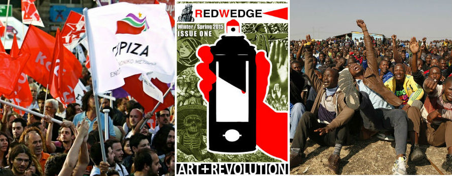 Left: Greeks celebrate the victory of left-wing, anti-austerity SYRIZA party, Center: the cover for Red Wedge Issue One, Right: Striking South African miners in 2012.
