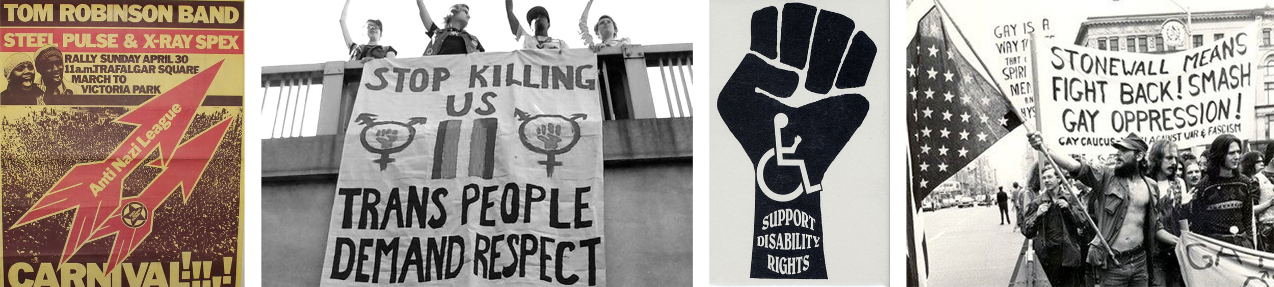Rock Against Racism/Anti-Nazi League poster (UK), Trans Rights protest, Disability Rights poster (1970s), Gay Liberation protest following Stonewall.