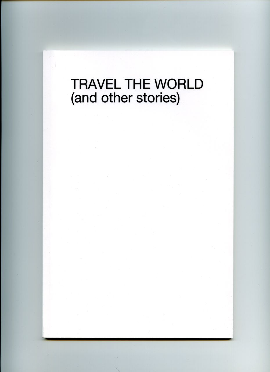 Travel The World (and other stories)
