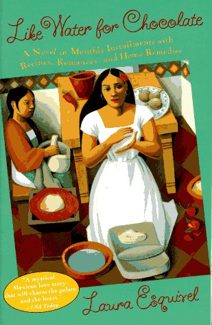 Book  : Like Water for Chocolate (Spanish: Como agua para chocolate)   Author:  Laura Esquivel   Year published:  1989   Approximate reading date:  Spring 2009