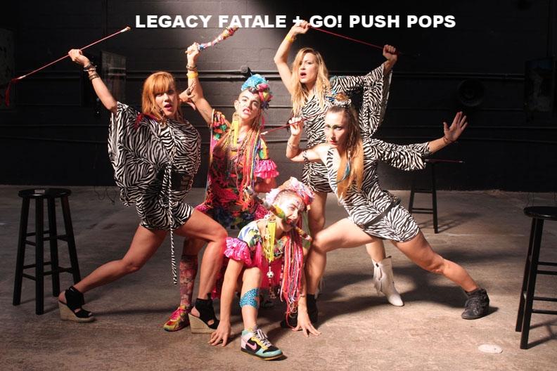 LEGACY FATALE & GO!PUSH POPS