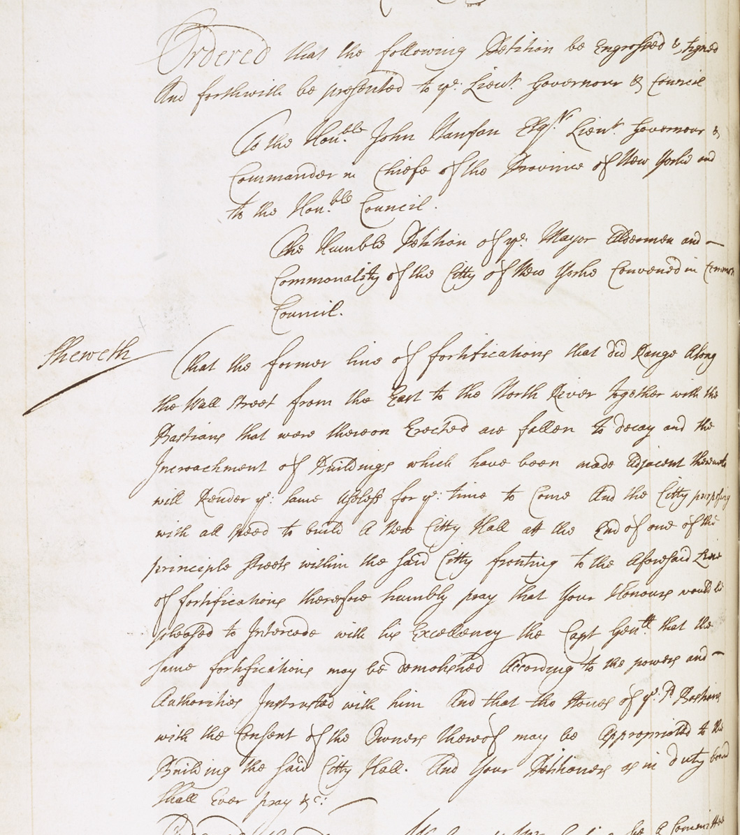Common Council minutes from August 10, 1699, petition to tear down the fortifications on Wall Street and to use the stones of the bastions to build the new City Hall (on Wall at the end of Broad Street). NYC Municipal Archives.