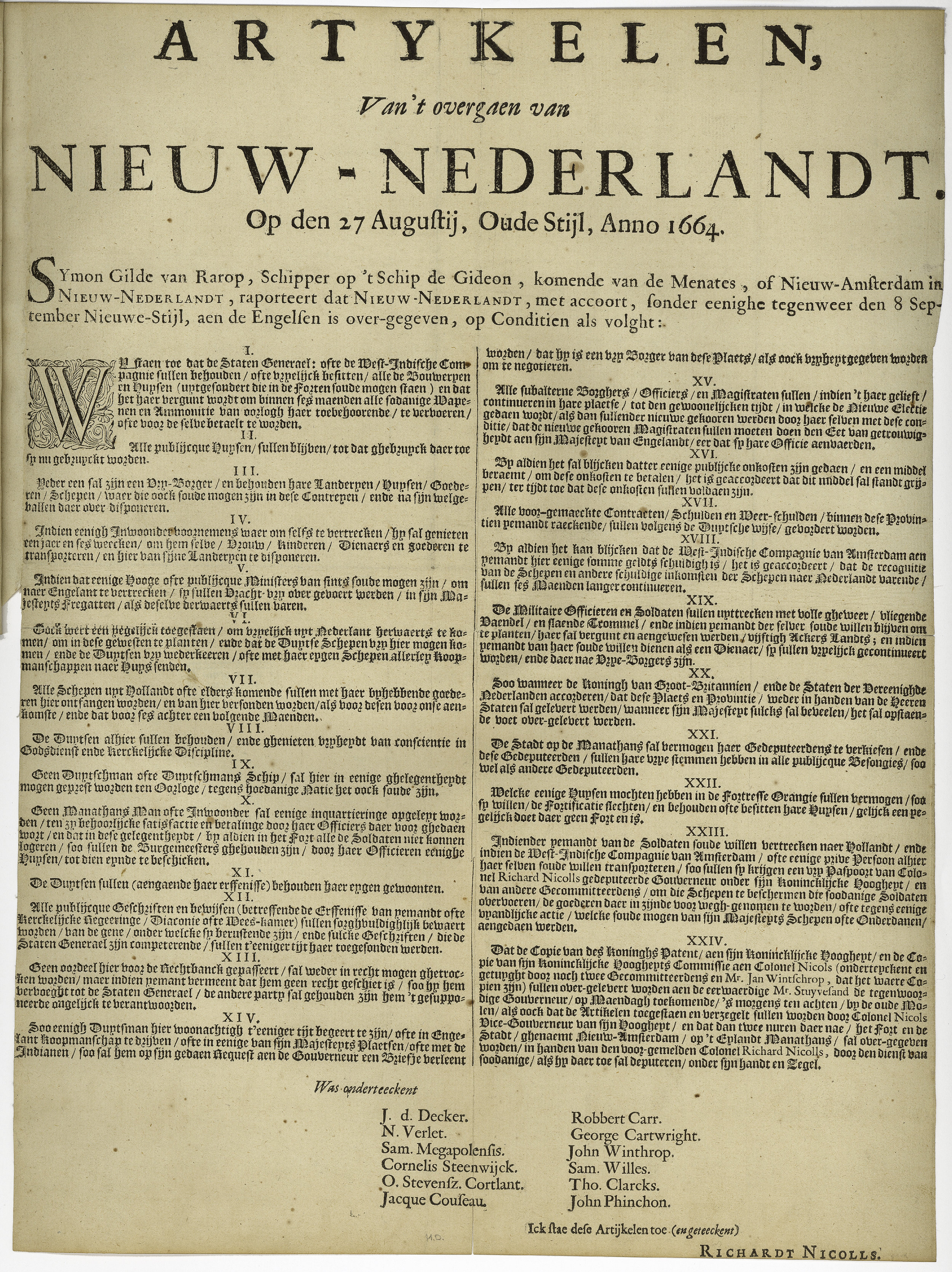 """Articles about the transfer of New Netherland on the 27th of August, Old Style, Anno 1664 .The articles were agreed to on September 8th, by six deputies commissioned by Director-general Stuyvesant and his council, and seven English commissioners, including Admiral Richard Nicolls. They are commonly called the articles of capitulation and Nicolls described them as the """"Articles, Whereupon the Citty and Fort Amsterdam and the Province of the New Netherlands Were Surrendered,""""but this broadside, probably printed in Holland, used the word """"Overgaen"""" meaning transfer.Courtesy the  New York Public Library ."""