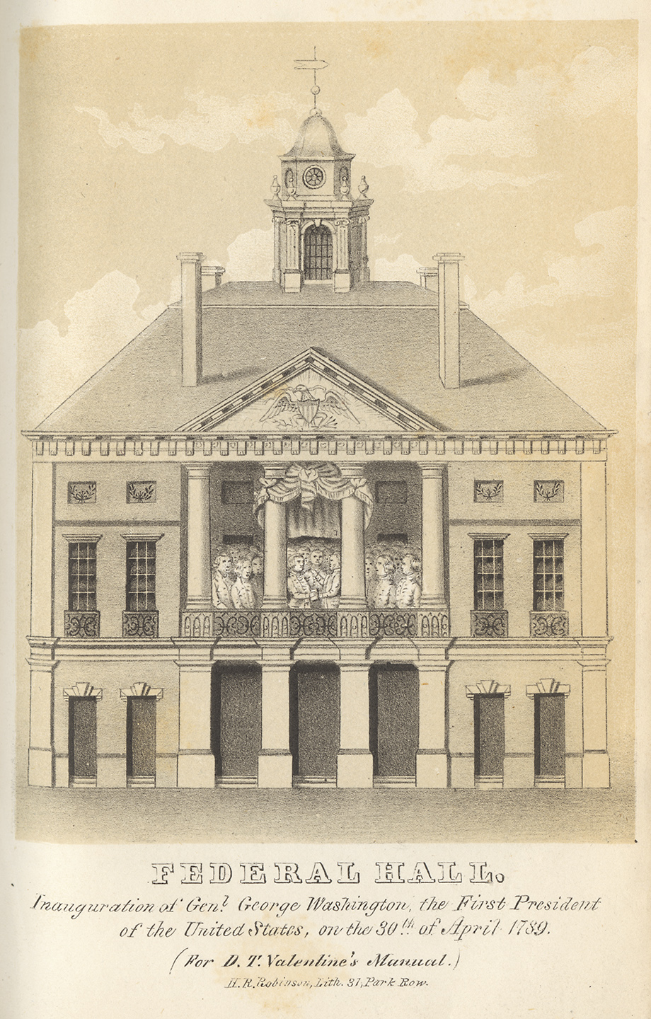 Text beneath drawing reads:  Federal Hall, Inauguration of General George Washington, the First President of the United States, on the 30th of April 1789. H.R. Robinson for D.T. Valentine's Manual, 1849. NYC Municipal Archives.