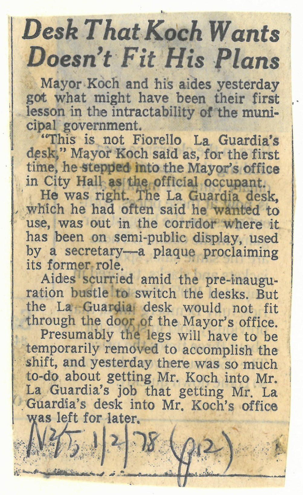 The newly inaugurated Mayor Koch certainly faced daunting crises upon his January 1, 1978 inauguration, but more immediately, his plan to use Mayor LaGuardia's desk was thwarted when it wouldn't fit through the door of his office. NYC Municipal Library.
