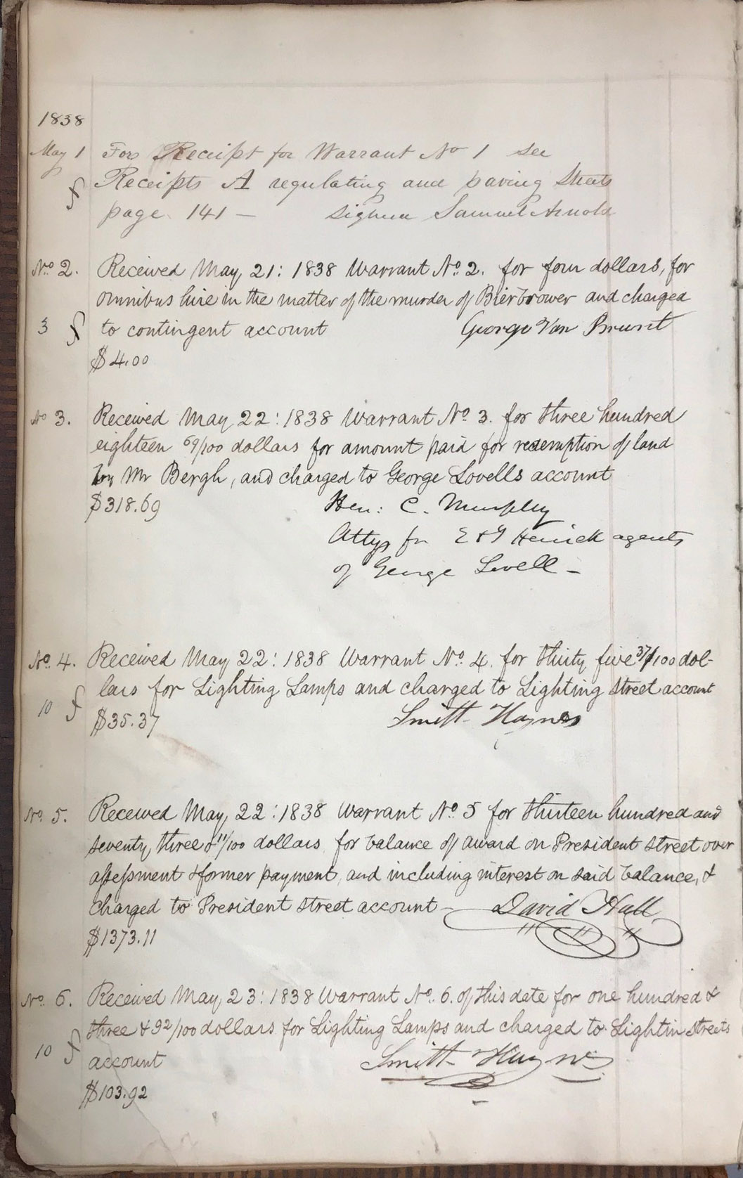 Received May 21: 1838 Warrant No. 2. for four dollars, for omnibus hire in the matter of the murder of Bierbrower and charged to contingent account. -George Von Brunt    $4.00