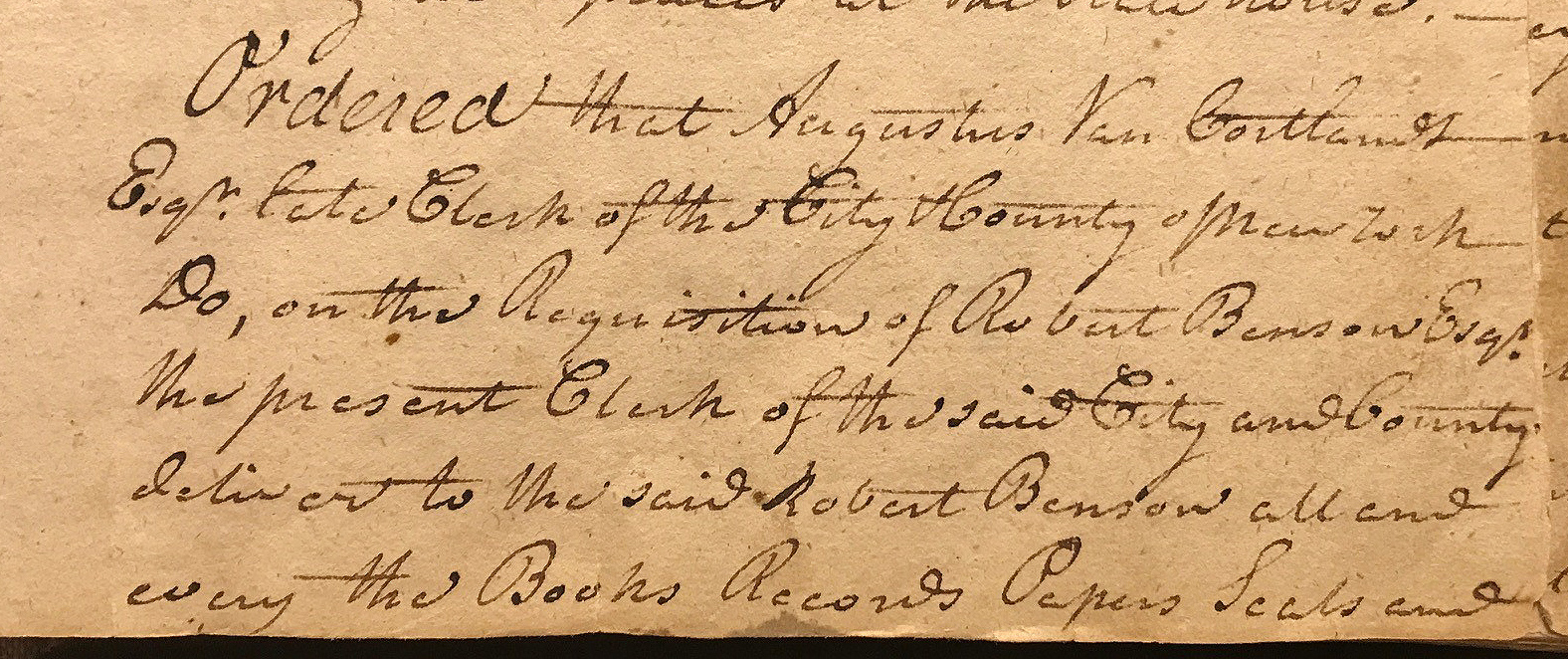 On February 17, 1784, upon the request of the Clerk Robert Benson, the pre-war Clerk Augustus Van Cortlandt, was ordered to turn over all books, records, papers, and seals. Common Council Records, NYC Municipal Archives.