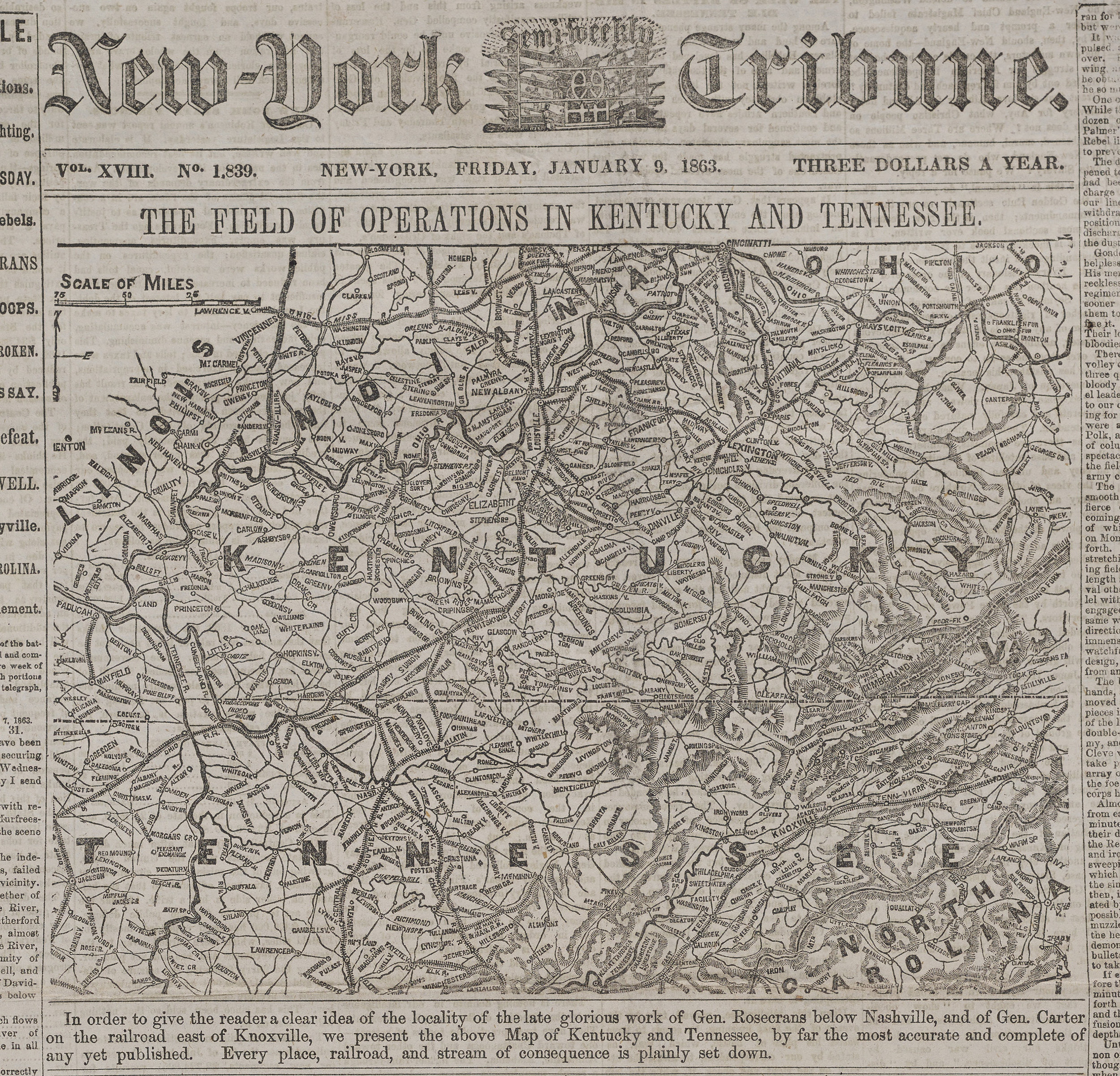"The January 9, 1863 edition of the  New-York Semi-Weekly Tribune  had a large front page map of the battlefields in Kentucky and Tennessee that the paper called ""by far the most accurate and complete of any yet published."""