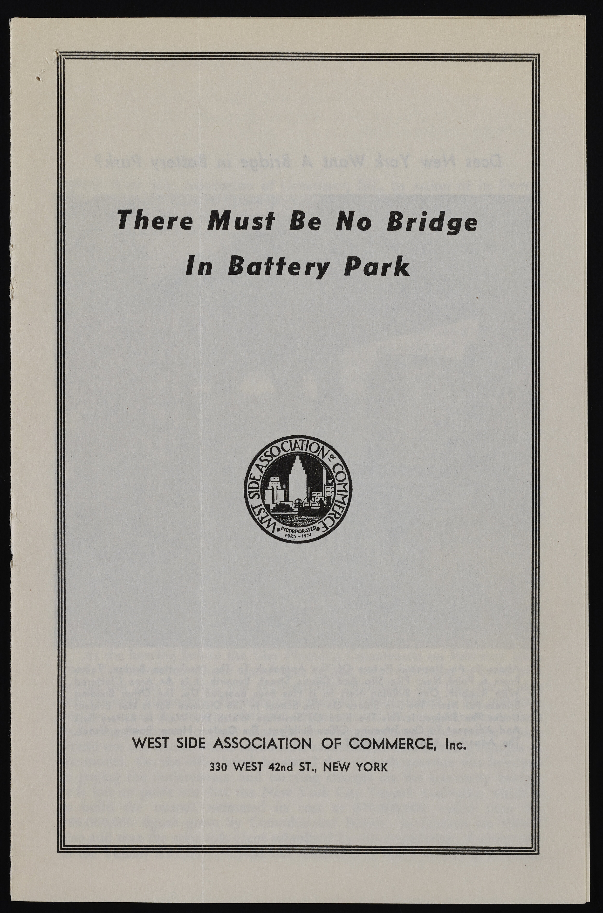 """""""There Must Be No Bridge,"""" Pamphlet, West Side Association of Commerce, Inc. Mayor LaGuardia papers, subject files, NYC Municipal Archives."""