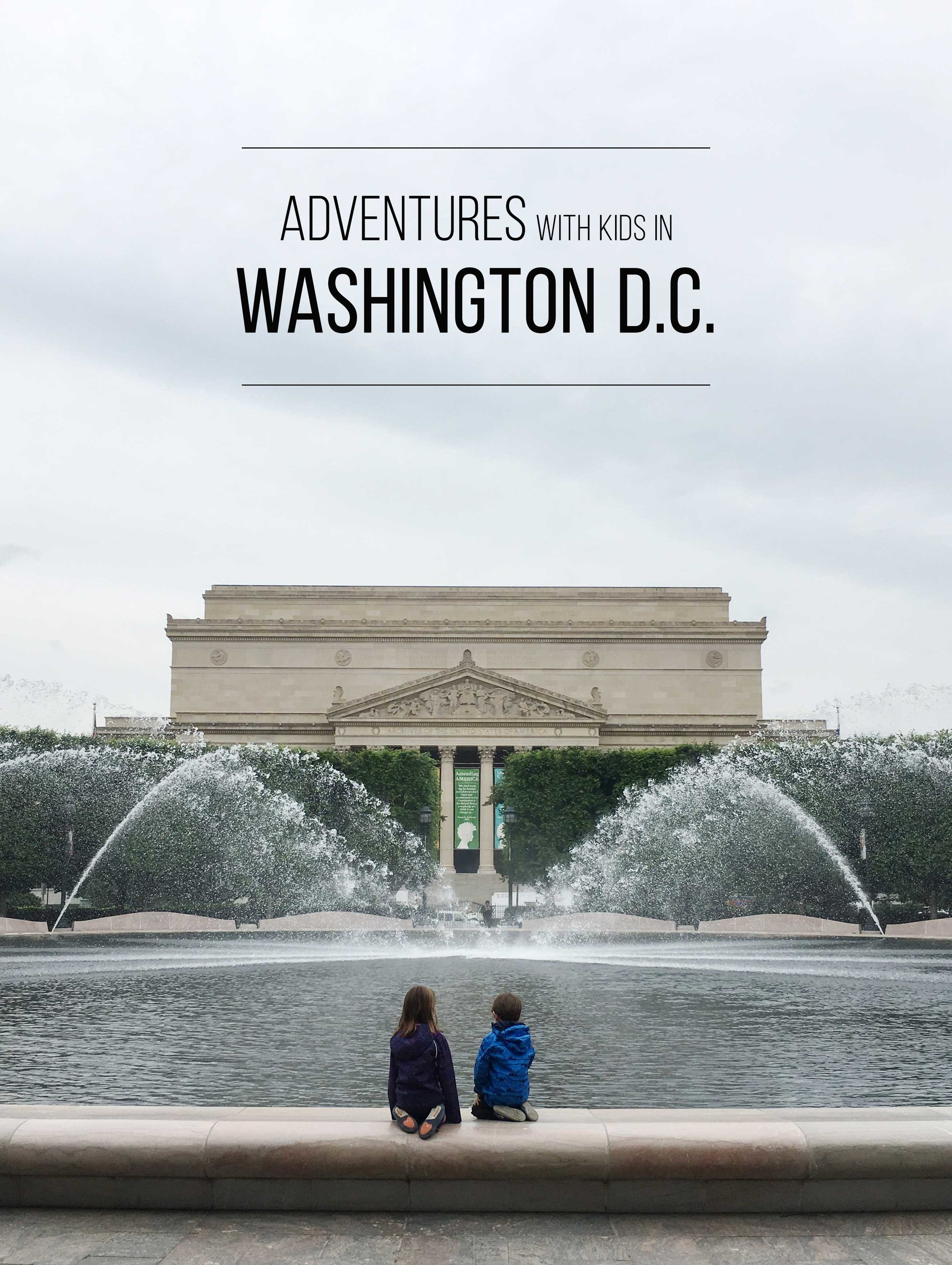 Adventure | A Guide to Washington D.C. with Kids by Swell Made Co.