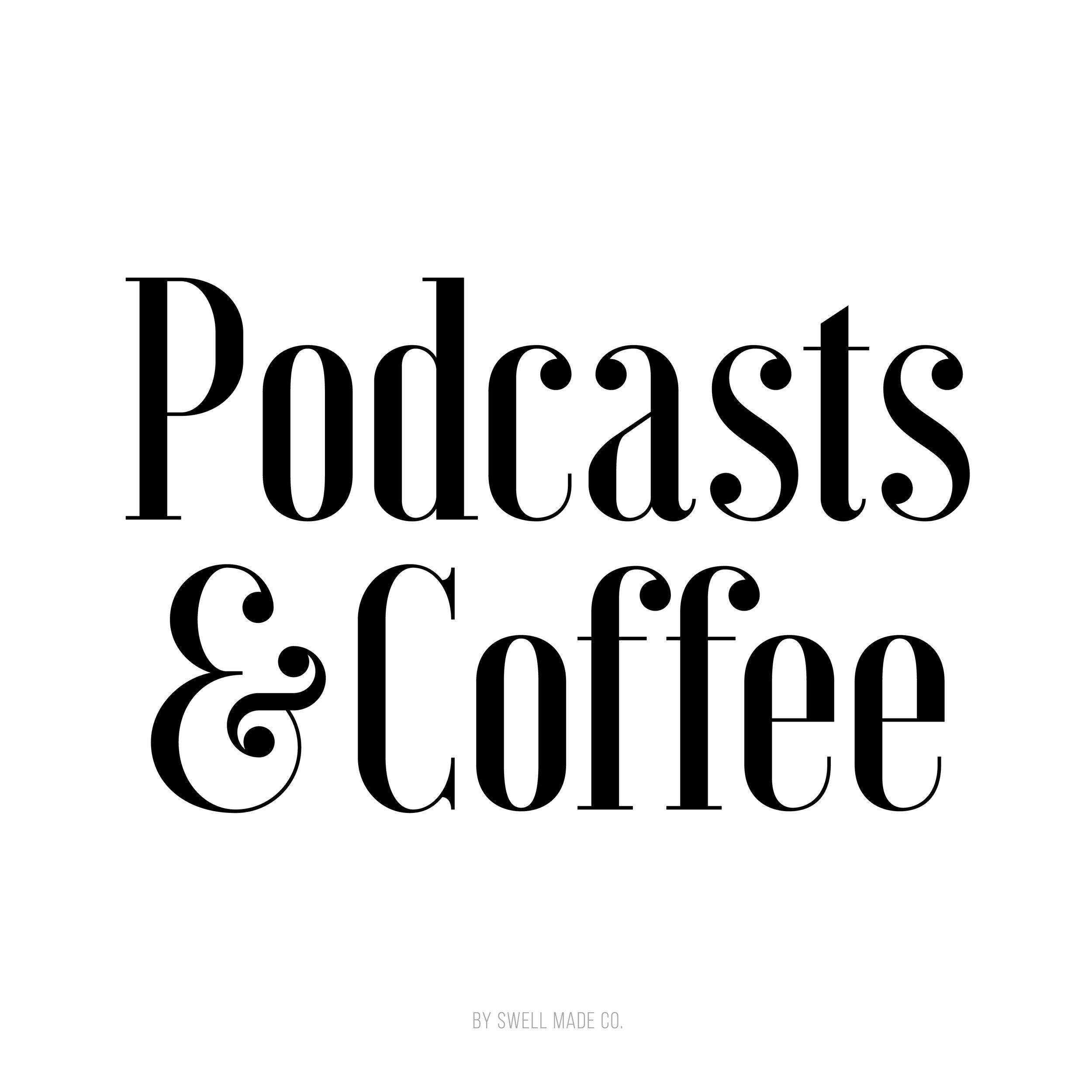 Podcasts & Coffee. The fall 2017 round up of podcasts to enjoy with coffee by Swell Made Co.
