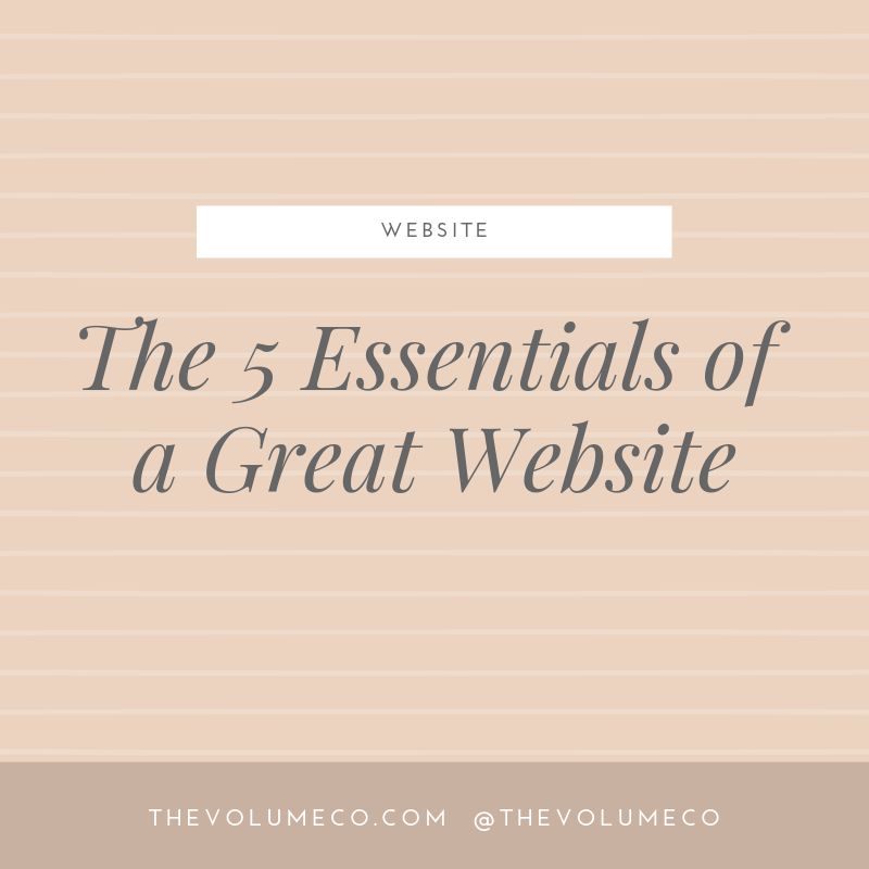 5 Essentials of a Great Website - The Volume Co.