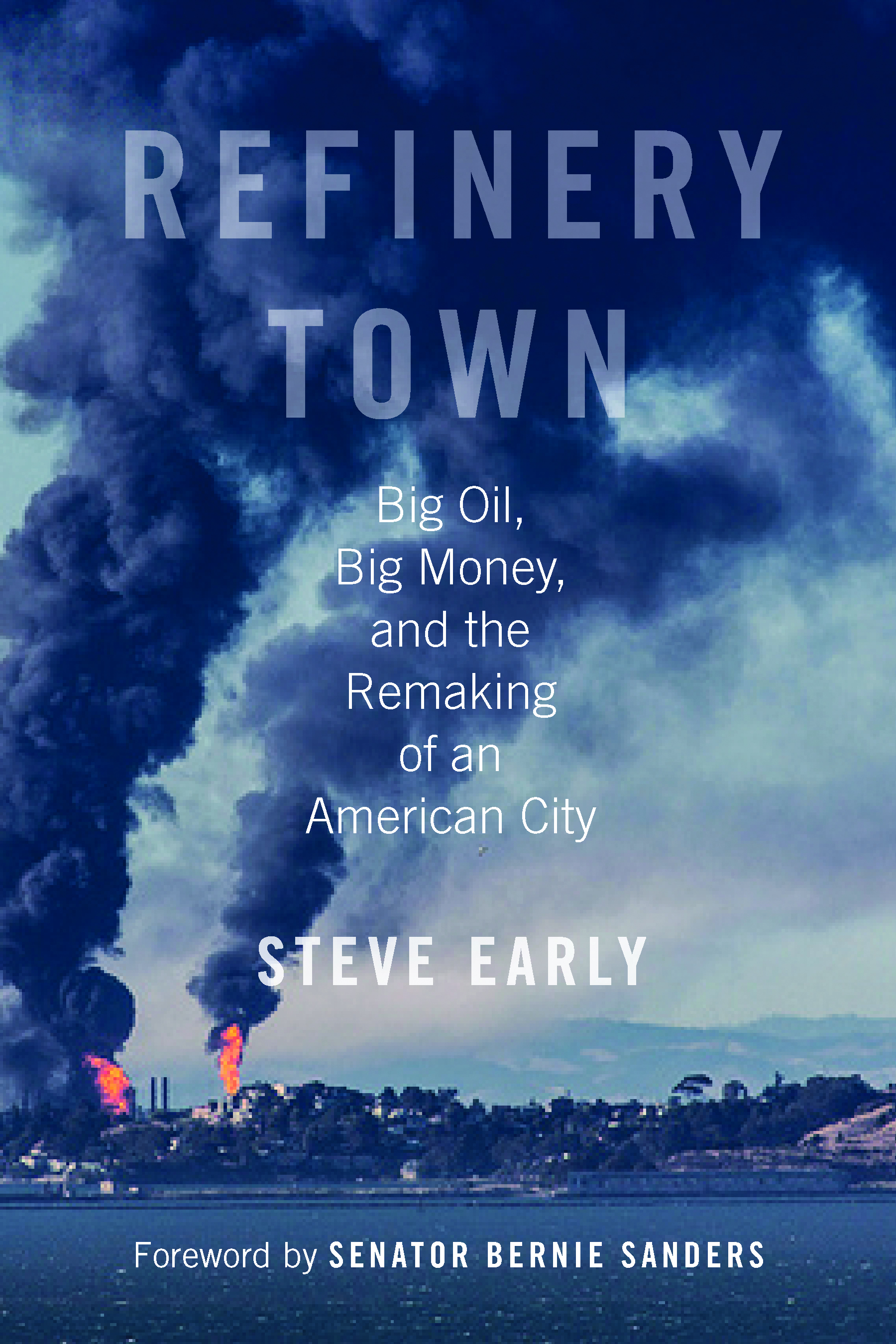 "Cover of ""Refinery Town"" — published by Beacon Press, 2017."