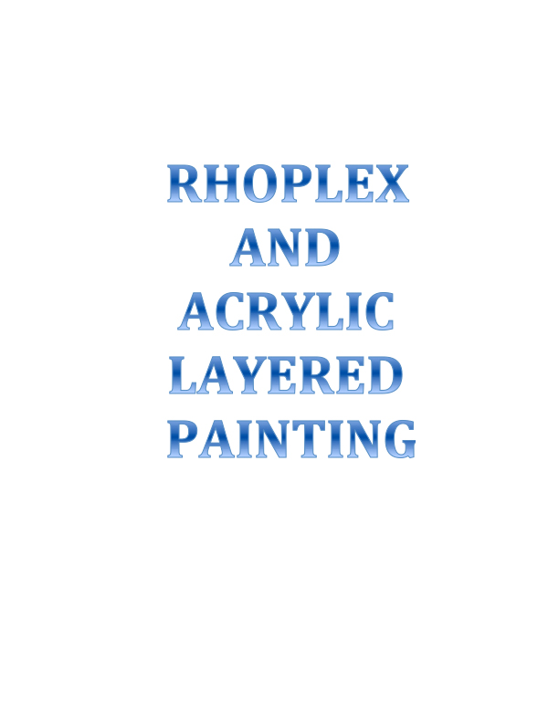 Rhoplex and Acrylic.jpg