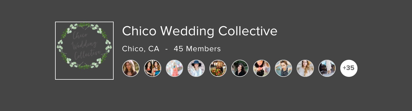 We are happy to be a part of local groups like the Chico Wedding Collective!
