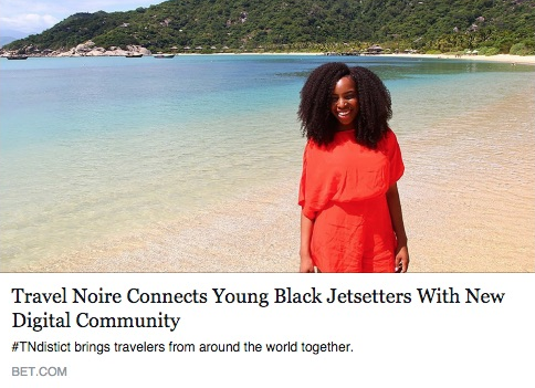 BET coverage of Travel Noire's #TNdistrict launch. 900 subscriptions in one weekend.