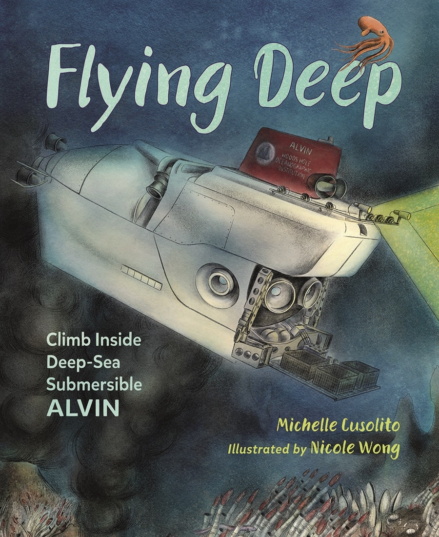 Flying Deep by Michelle Cusolito and Nicole Wong