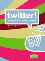 My Twitterbook in danish covering how individual and organizations can utilize the potential of twitter.