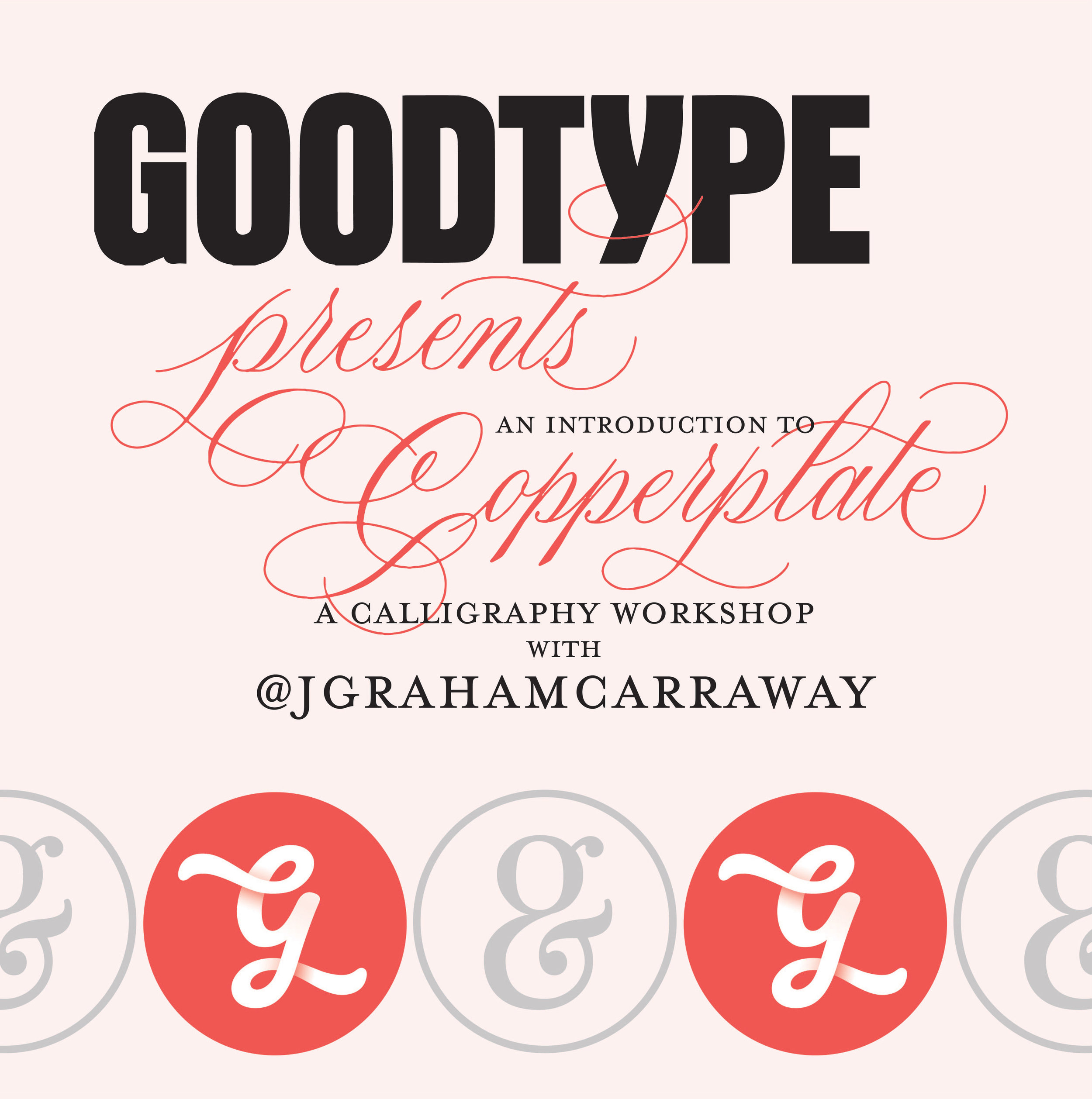 copperplate-intro-to-calligraphy-goodtype-graham-carraway-atx