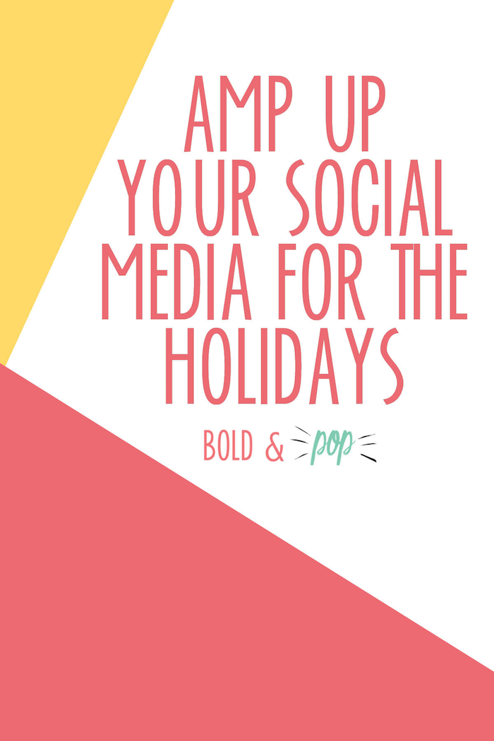 Bold & Pop : Amp Up your Social Media for the Holidays