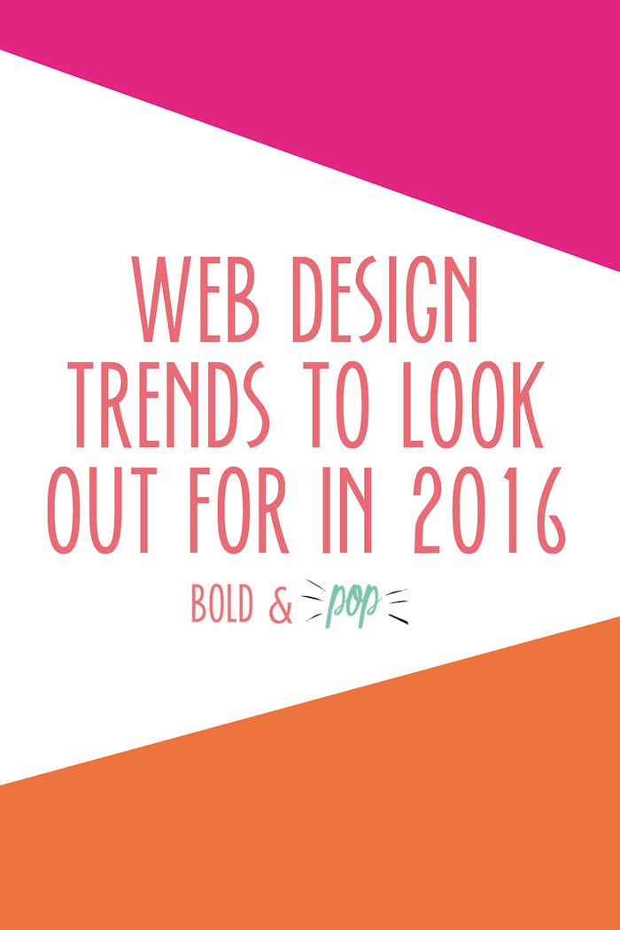 Bold & Pop : Web Design Trends to Lookout for in 2016