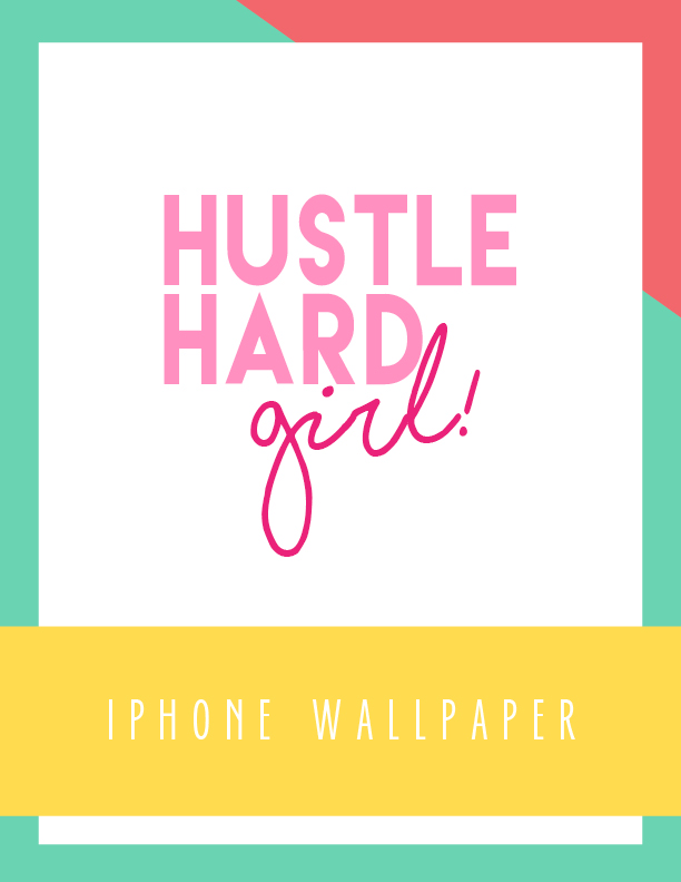 Bold & Pop Hustle Hard Girl iPhone Wallpaper