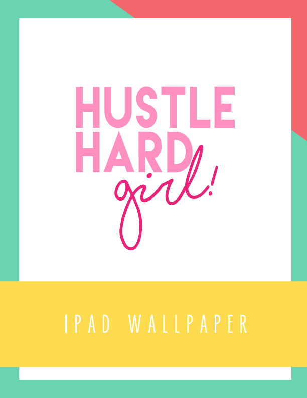 Bold & Pop Hustle Hard Girl iPad Wallpaper