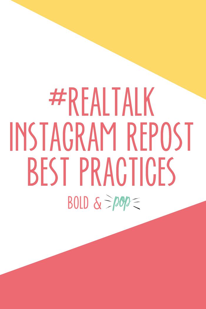 Bold & Pop : #RealTalk Instagram Repost Best Practices