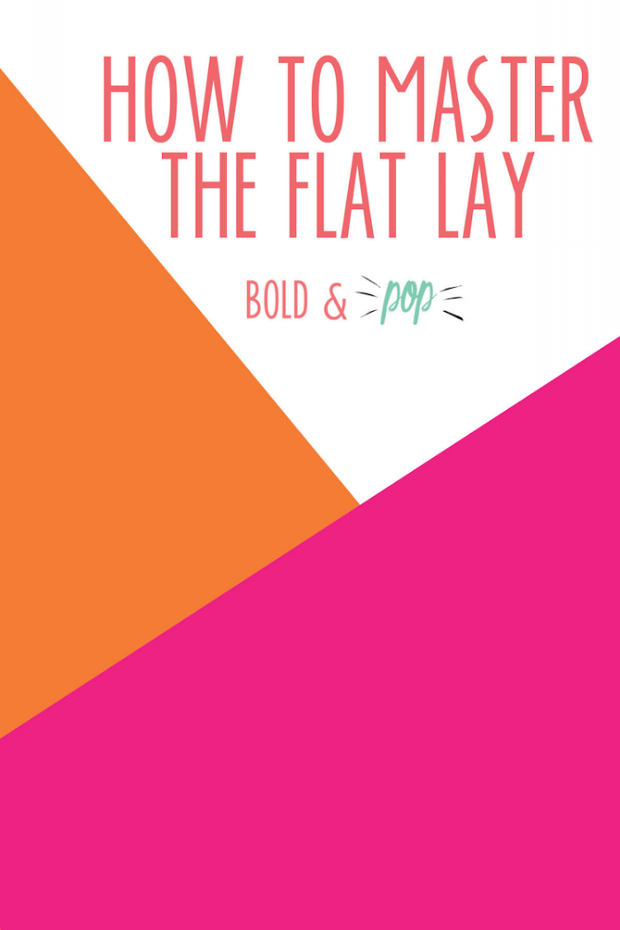 Bold & Pop : How to Master the Flat Lay