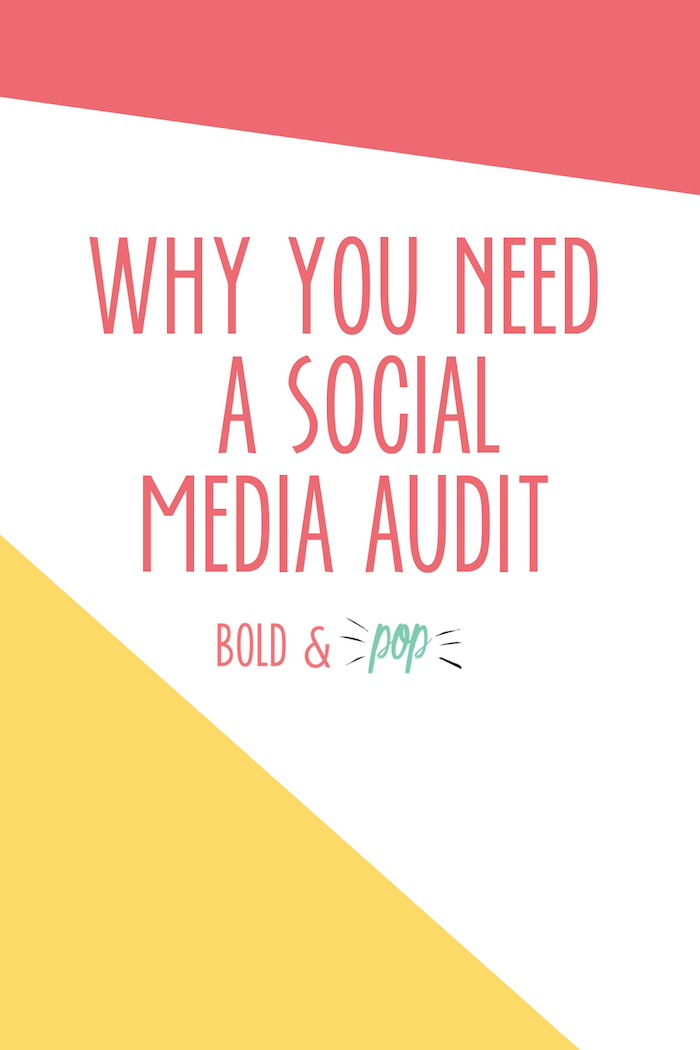 Bold & Pop :: Why You Need A Social Media Audit