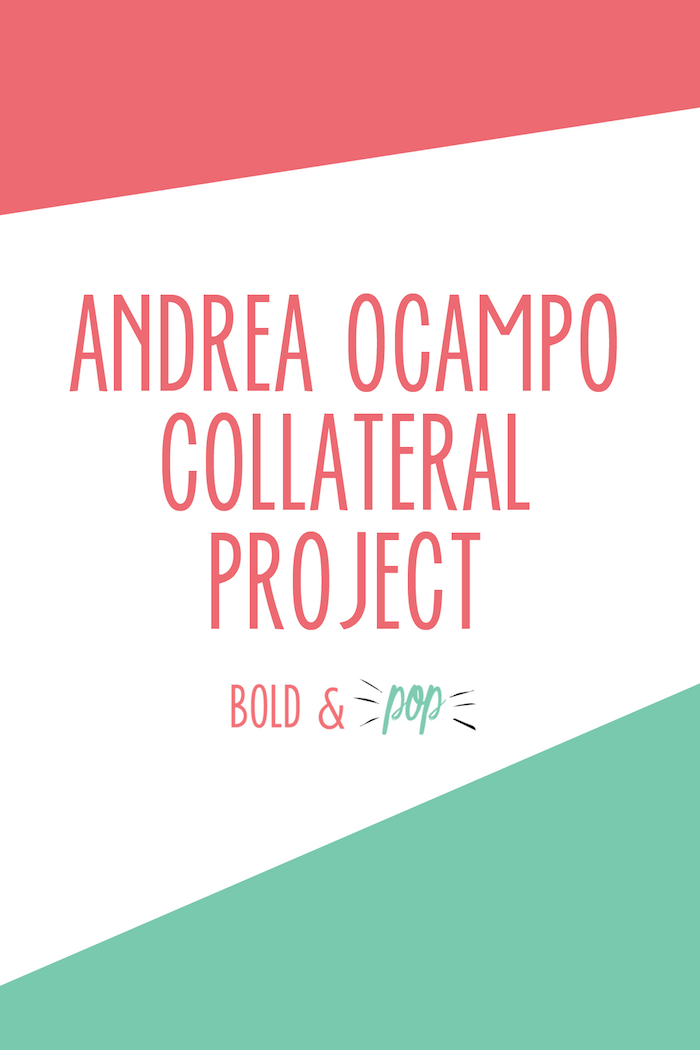 Bold & Pop : Andrea Ocampo Collateral Project