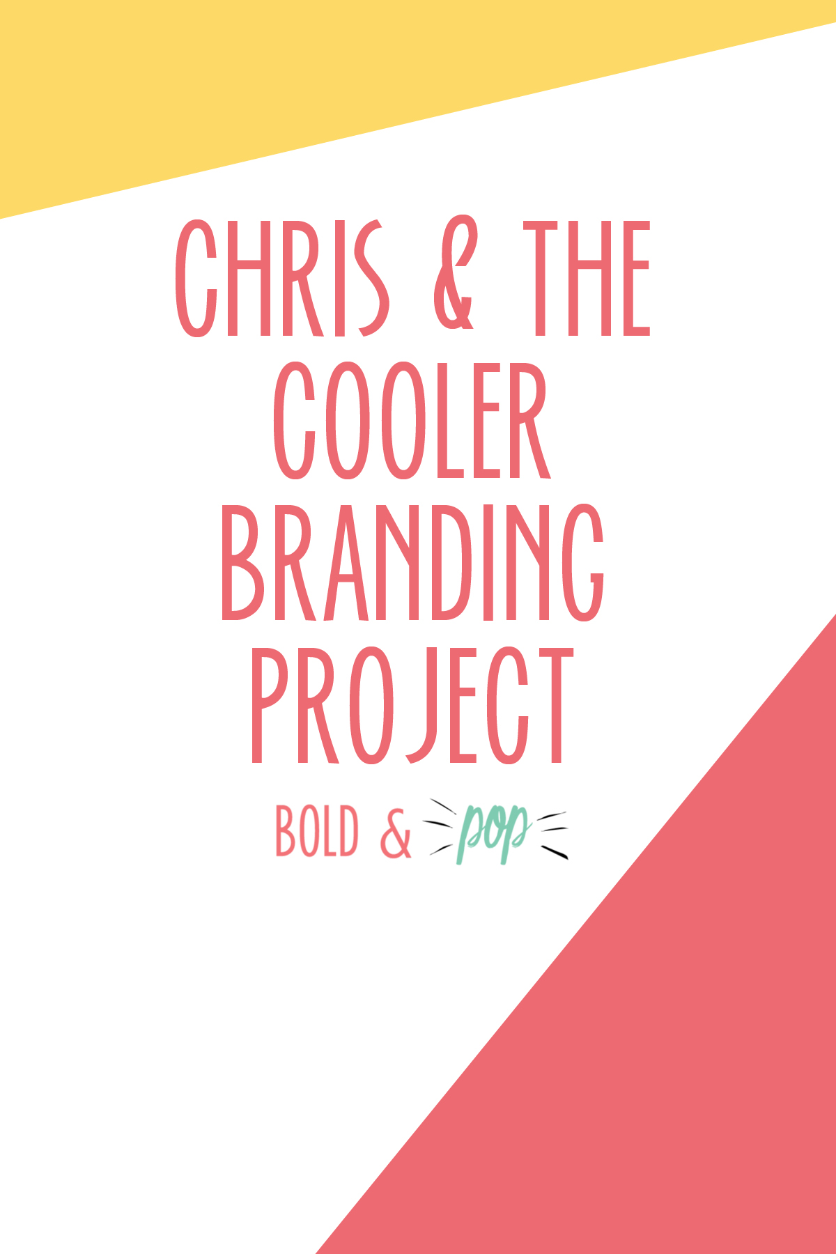 Bold & Pop : Chris & The Cooler Branding Project