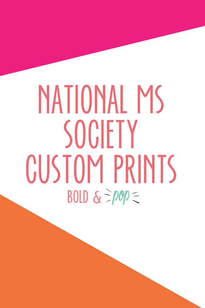 Bold & Pop : National MS Society Custom Prints
