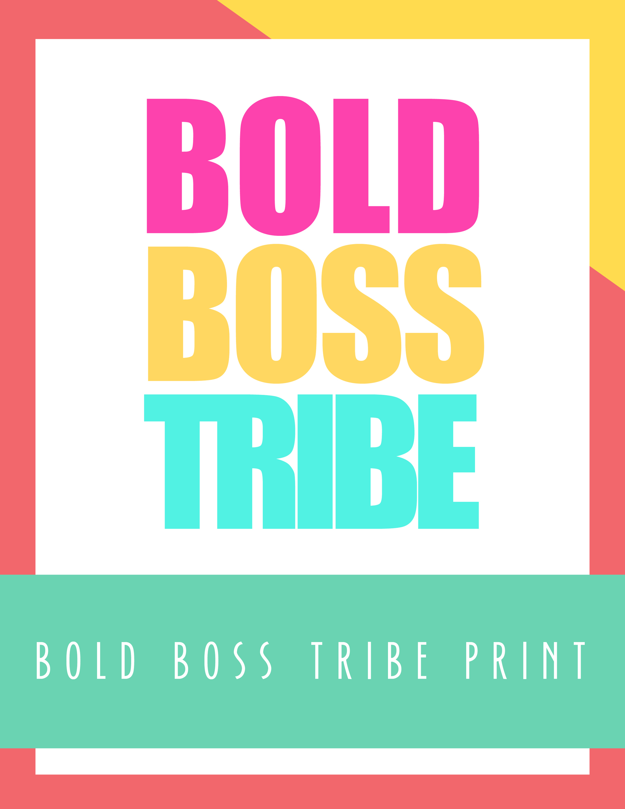 Bold & Pop Freebies Bold Boss Tribe Print
