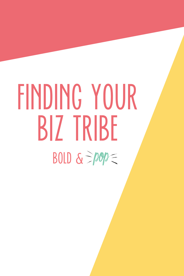 Bold & Pop : Finding Your Biz Tribe