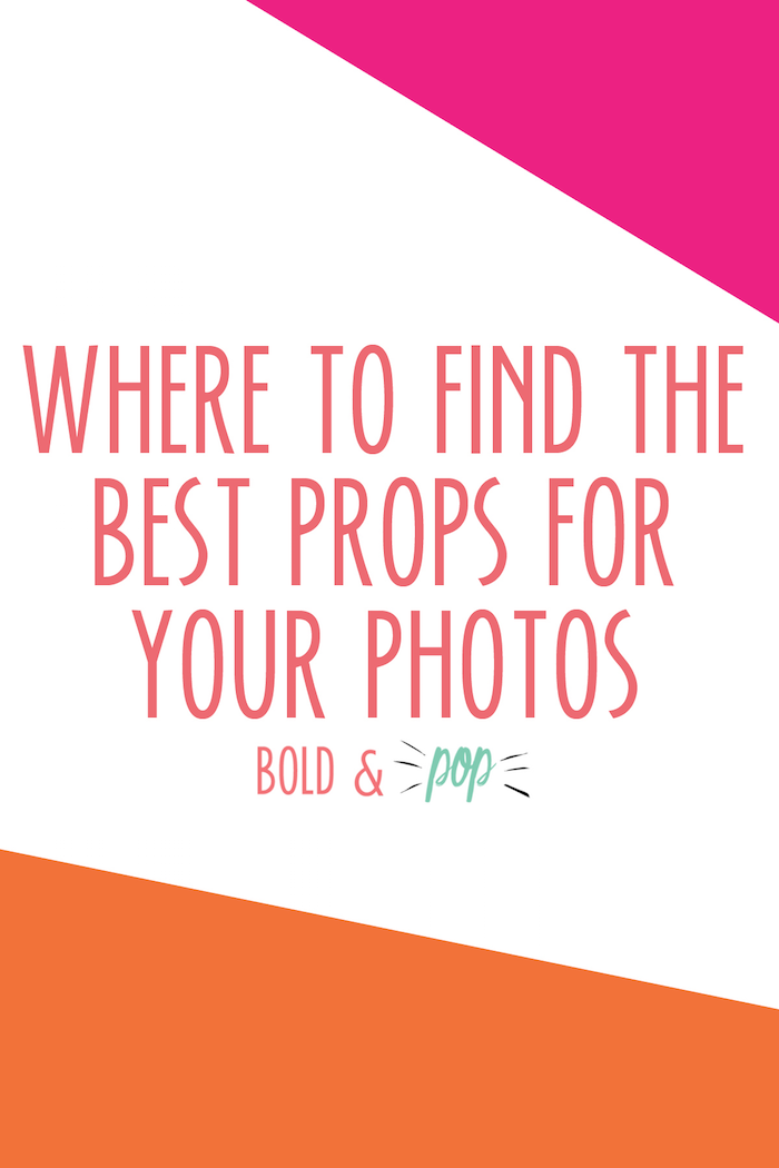 Bold & Pop : Where to Find the Best Props for your Photos