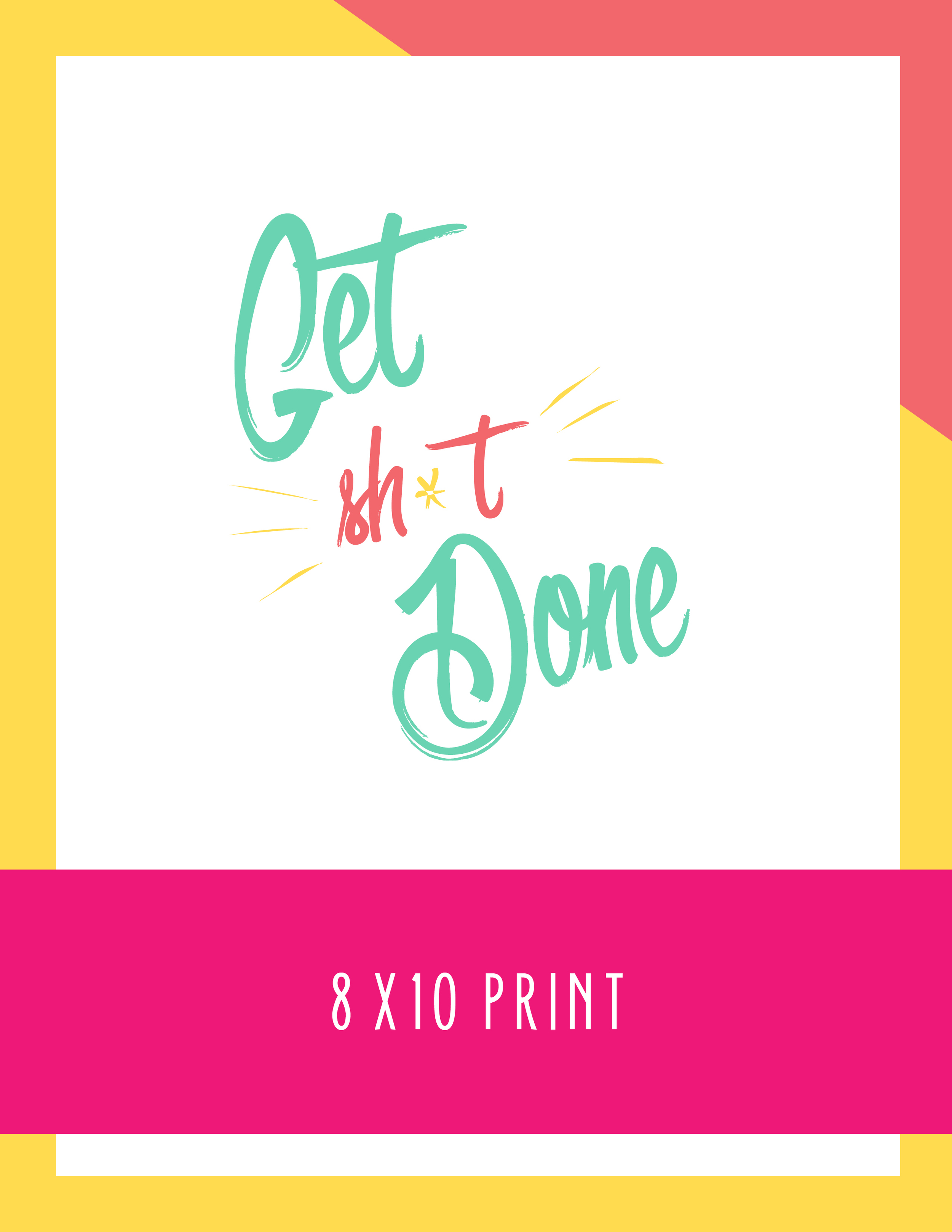 Bold & Pop Get Shit Done Print