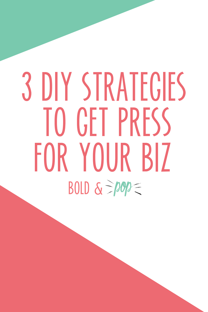Bold & Pop : 3 DIY Strategies to Get Your Brand Press