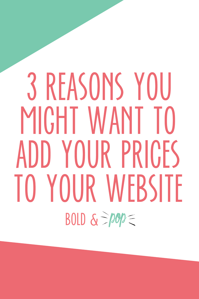 Bold & Pop : 3 Reasons You Might Want to Add Your Prices to Your Website