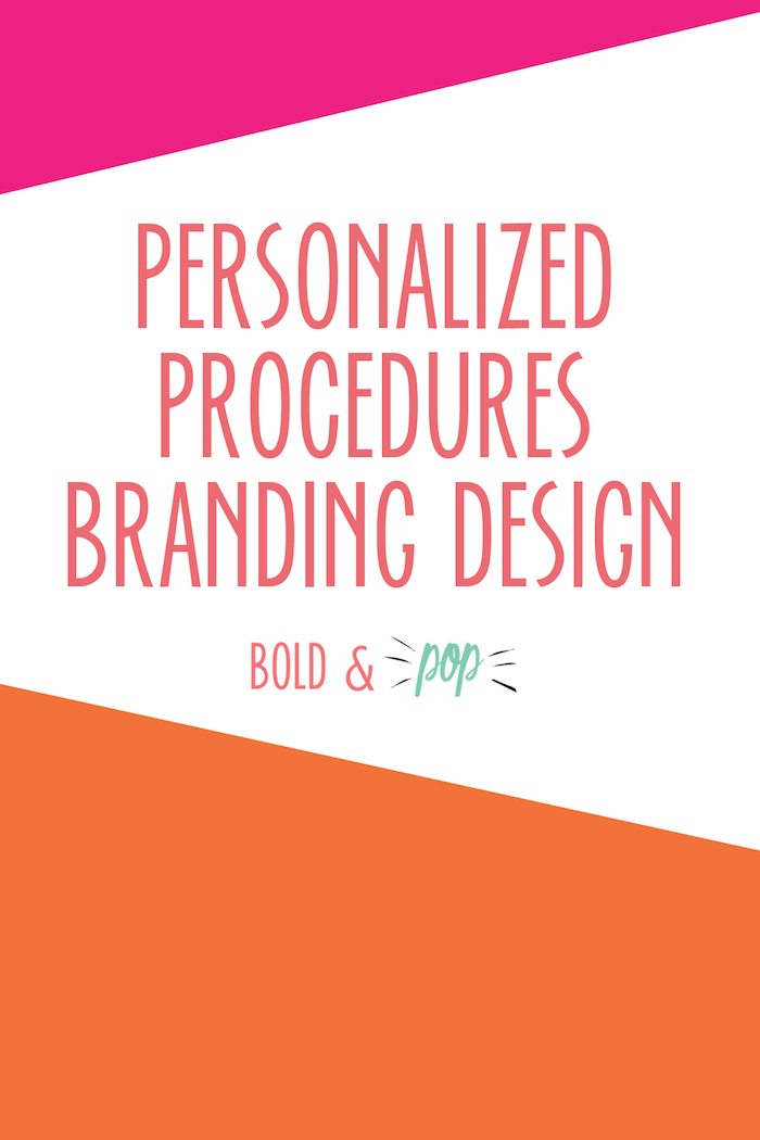 Bold & Pop : Personalized Procedures Branding Design