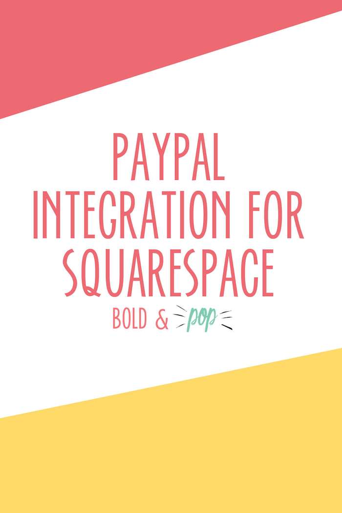 Bold & Pop : PayPal Integration for Squarespace