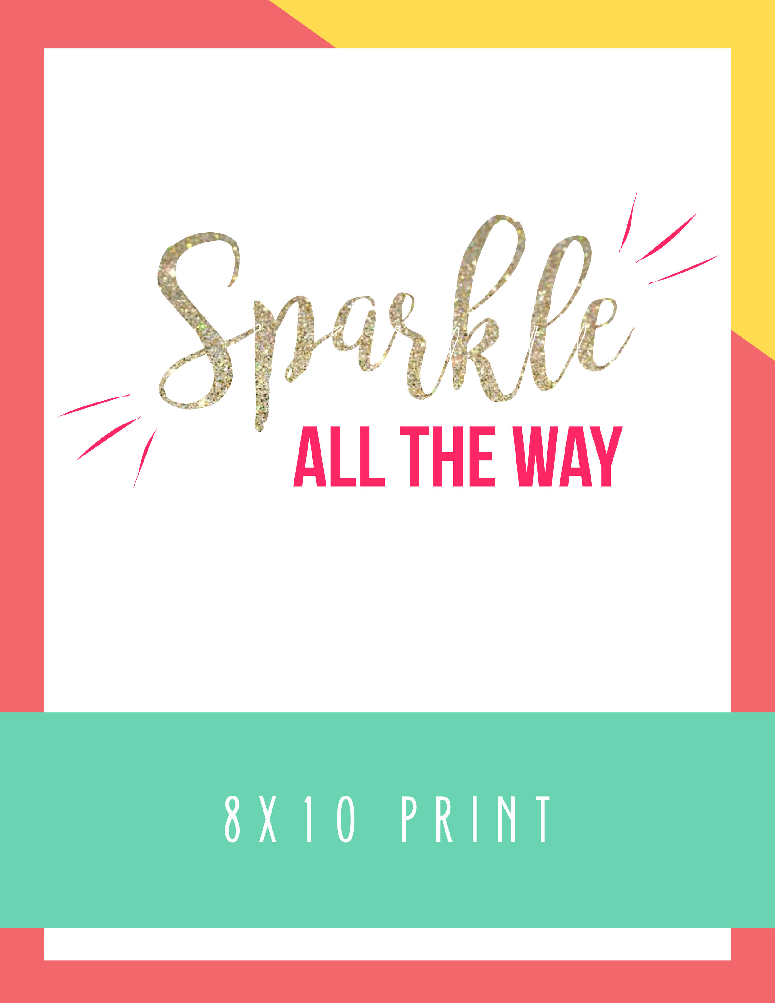 Bold&Pop_Sparkle_all_the_Way_8x10_print