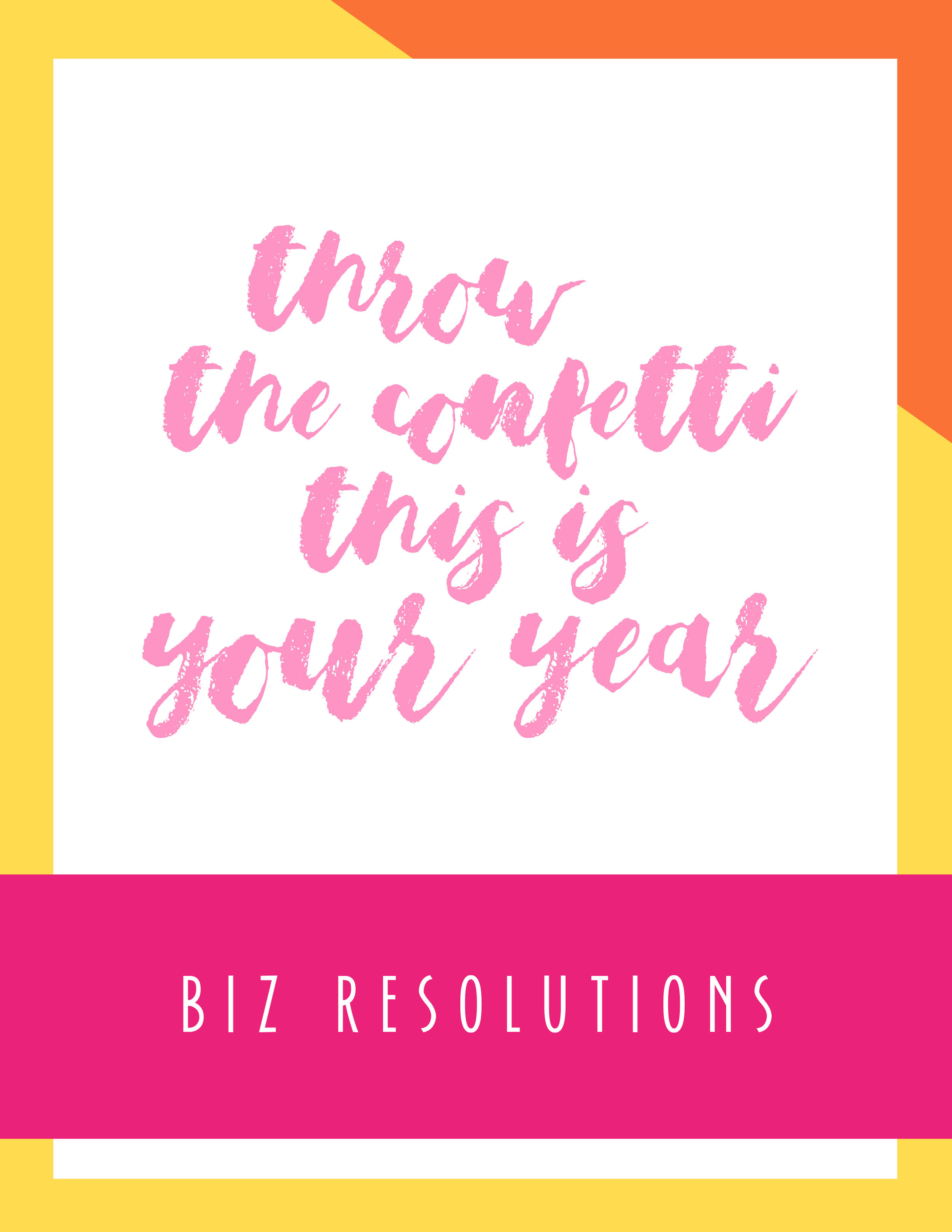 Bold & Pop Freebies Throw Confetti This is Your Year Biz Resolutions